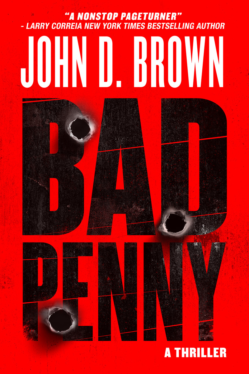 "Author John D. Brown took a chance on self-publishing when he released his thriller novel ""Bad Penny."""